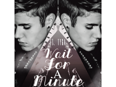 Tyga feat. Justin Bieber - Wait For A Minute