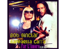Bob Sinclar, RAFFAELLA CARRA - Far l'amore