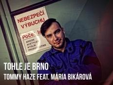 Tommy Haze & Mária Bikárová - Tohle je Brno