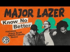 Major Lazer feat. Travis Scott, Camila Cabello & Quavo - Know No Better