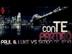 Paul & Luke vs. Simon De Jano - Con Te Partiro