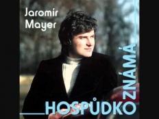 Jaromír Mayer - hospudko známá