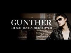 Günther - I'm not Justin Bieber B**ch