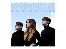 Echosmith - Over My Head