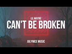 Lil Wayne - Can't Be Broken