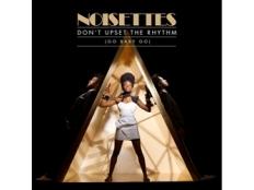 Noisettes - Don´t Upset the Rhythm (Go Baby Go)