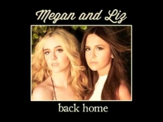 Megan & Liz - Back Home