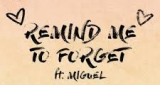 Remind Me to Forget Kygo & Miguel