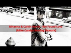Rihanna & Calvin Harris - Found Love (Mike Candys Bootleg Rework)