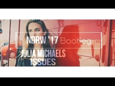 Julia Michaels - Issues (NDRW '17 Bootleg)