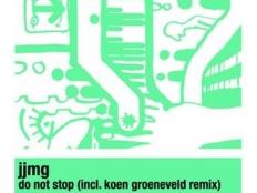 JJMG - Do Not Stop (Koen Groeneveld Remix)