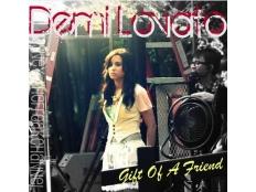 Demi Lovato - Gift Of A friend