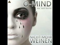 O-Mind feat. Steffi Reichel - Nicht Mehr Weinen