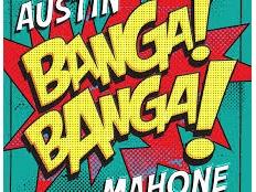 Austin Mahone - Banga! Banga!