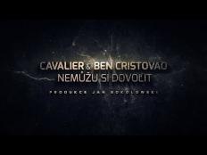 Cavalier & Ben Cristovao - Nemůžu Si Dovolit