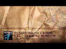 Richard Durand & Bobina - Last Train To Moscow (Original Mix)